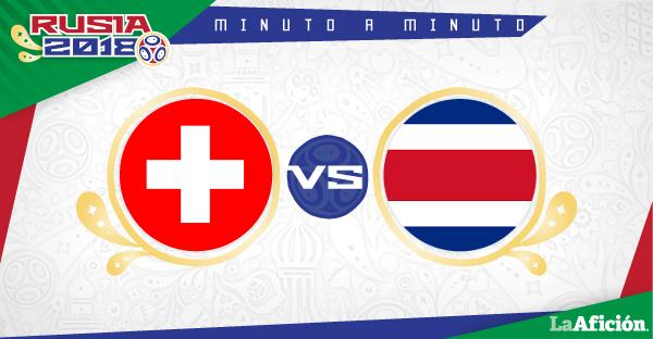 Suiza vs Costa Rica en vivo y MINUTO A MINUTO: Mundial 2018