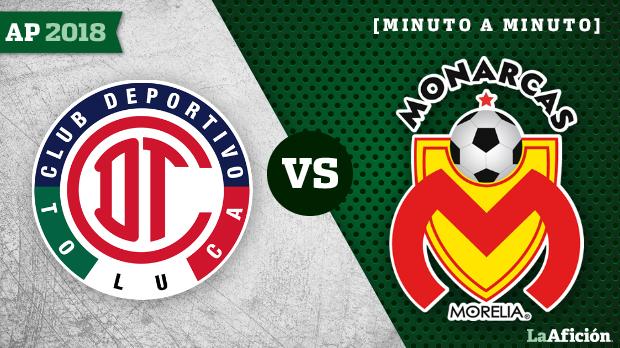 Toluca 2-0 Monarcas, Apertura 2018: MINUTO A MINUTO