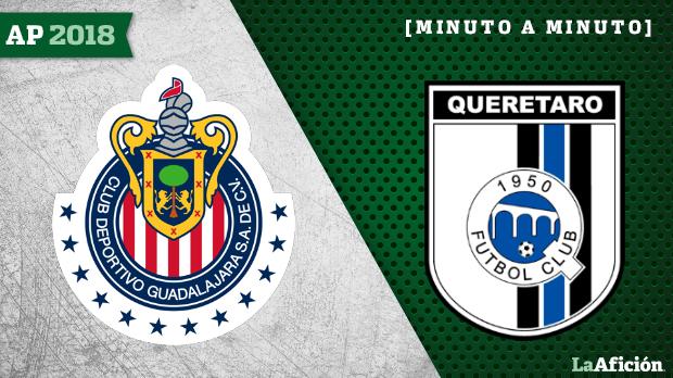 Chivas vs. Querétaro, en vivo y en directo: Apertura 2018, Liga MX