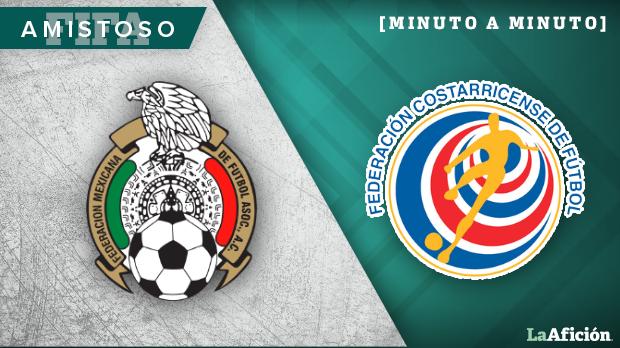 Partido México vs Costa Rica, en vivo y minuto a minuto