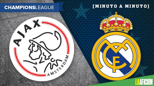 Ajax vs Real Madrid: Minuto a minuto