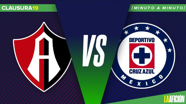 Atlas vs Cruz Azul, Liga MX, en vivo: MINUTO A MINUTO