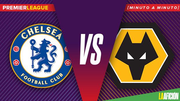 Chelsea vs Wolverhampton, Premier League: En vivo y en directo