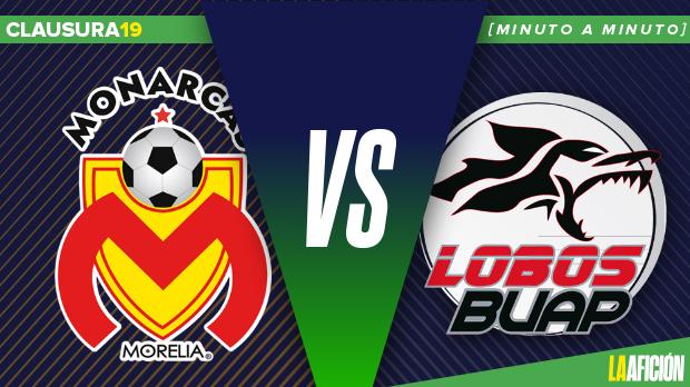 Monarcas vs Lobos BUAP,Liga MX, en vivo: MINUTO A MINUTO