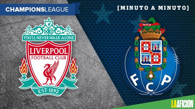 Liverpool vs Porto en vivo, Champions League: Minuto a Minuto