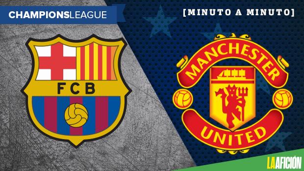 Barcelona vs Manchester United: En vivo y minuto a minuto