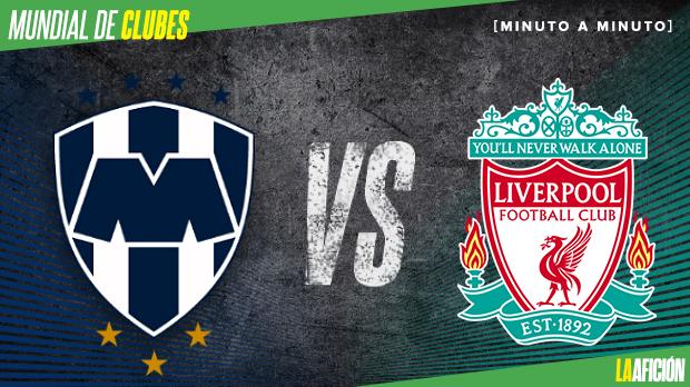 Monterrey 1-2 Liverpool, Mundial de Clubes: GOLES Y RESULTADO