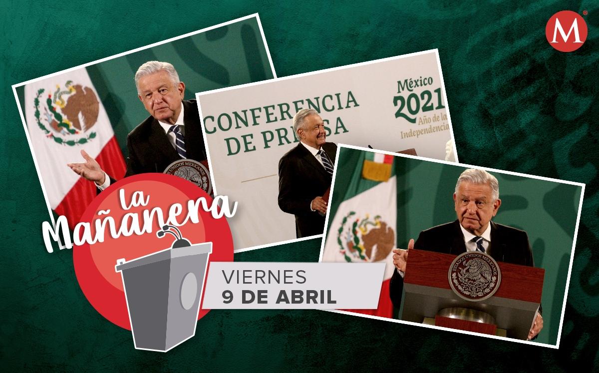 La Mañanera. ¿Qué dijo AMLO en la conferencia de hoy 9 de abril?
