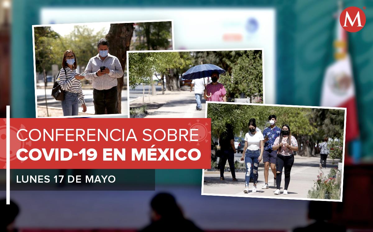 Conferencia coronavirus México. Temas covid-19 del 17 de mayo